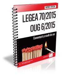 Legea 70/2015 si OUG 6/2015  - comentarii si studii de caz