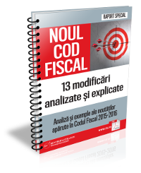 Noul Cod Fiscal: 13 modificari analizate si explicate. Analiza si exemple ale noutatilor aparute in codul fiscal 2015-2016