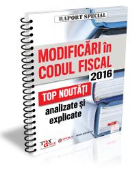 Modificari in Codul Fiscal 2016. Top noutati analizate si explicate.