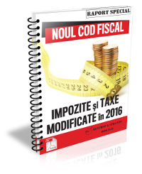 Noul Cod Fiscal: Impozite si taxe modificate in 2016
