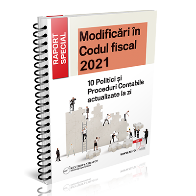 Modificari in Codul Fiscal 2021 - 10 Politici si Proceduri Contabile actualizate la zi