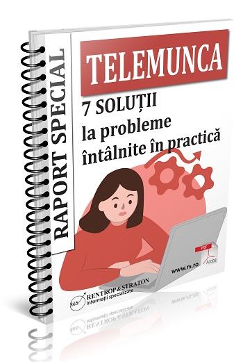 TELEMUNCA: 7 Solutii la probleme intalnite in practica