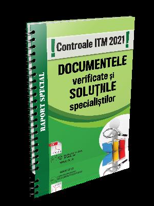 Controale ITM 2021! DOCUMENTELE verificate si SOLUTIILE specialistilor