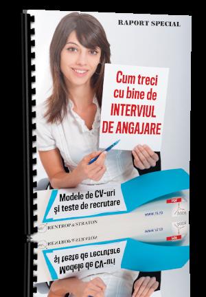 Cum treci cu bine de INTERVIUL DE ANGAJARE – Modele de CV-uri și teste de recrutare