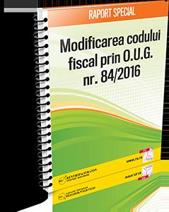 Modificarile Codului Fiscal prin OUG 84/2016