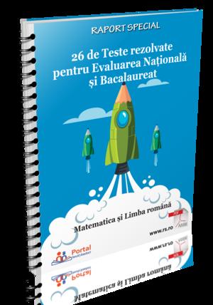 26 de Teste rezolvate pentru Evaluarea Nationala si Bacalaureat - Matematica si Romana