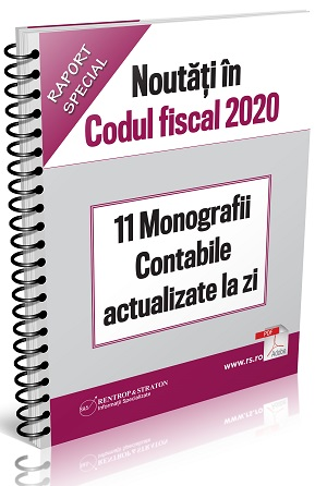 Noutati in Codul Fiscal 2020 - 11 Monografii Contabile actualizate la zi