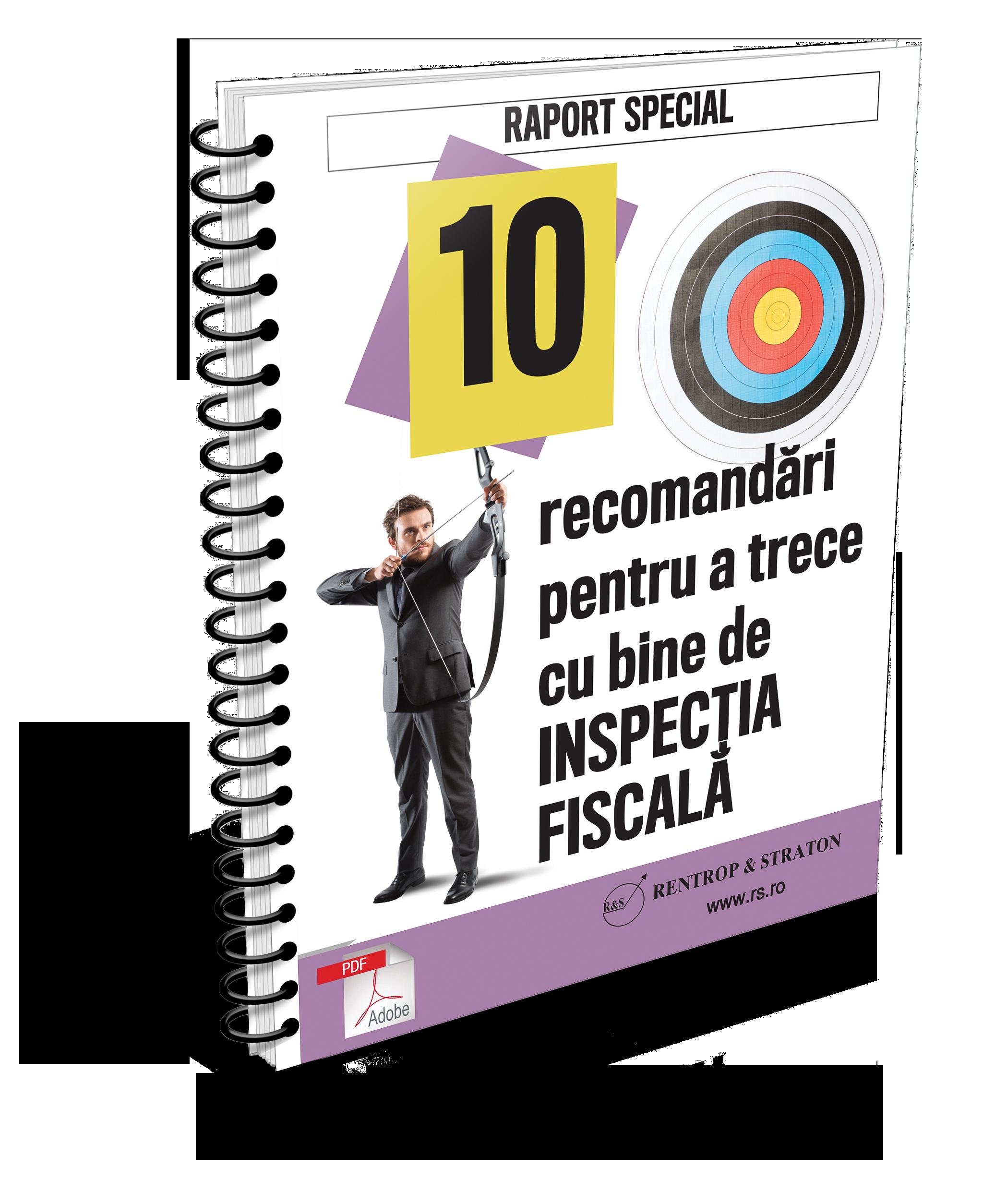 10 recomandari pentru a trece cu bine de inspectia fiscala